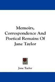 Memoirs, Correspondence and Poetical Remains Of Jane Taylor