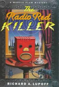 The Radio Red Killer: A Marvia Plum Mystery Lupoff, Richard A