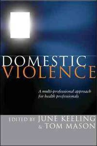 Domestic Violence: A Multi-Professional Approach for Healthcare Practitioners