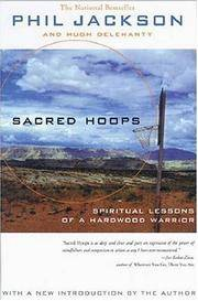 SACRED HOOPS : SPIRITUAL LESSONS OF A HARDWOOD WARRIOR by  PHIL/ DELEH JACKSON - Paperback - from Magers and Quinn Booksellers and Biblio.com