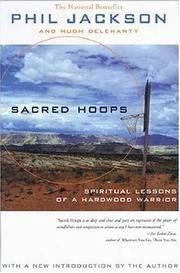 SACRED HOOPS : SPIRITUAL LESSONS OF A HARDWOOD WARRIOR