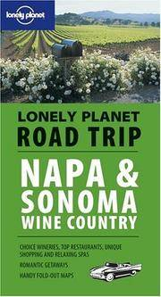 Napa & Sonoma Wine Country (Lonely Planet Road Trip) by  Richard Sterling - Paperback - from Wonder Book (SKU: D06E-01039)