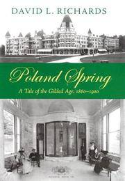 Poland Springs: a Tale of the Gilded Age, 1860-1900