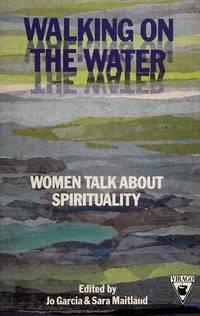 Walking on the Water, Women Talk About Spirituality