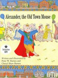 ALEXANDER, THE OLD TOWN MOUSE.