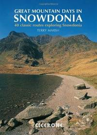 Great Mountain Days in Snowdonia: 40 classic routes Exploring Snowdonia by Marsh, Terry