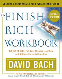 The Finish Rich Workbook: Creating a Personalized Plan for a Richer Future (Get out of debt, Put...