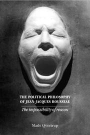The Political Philosophy of Jean-Jacques Rousseau: The Impossibilty of Reason: The Impossibility of Reason