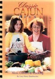 Classic Cajun Deux:  More Culture and Cooking.