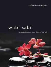 Wabi Sabi: Timeless Wisdom for a Stress-Free Life