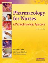 Pharmacology for Nurses: A Pathophysiologic Approach (3rd Edition)