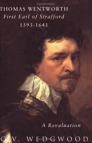 Thomas Wentworth: 1st Earl of Strafford, 1593-1641