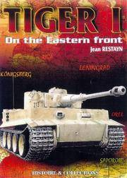 TIGER I: On the Eastern Front Restayn, Jean