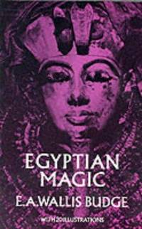 Egyptian Magic by  E.A. Wallis Budge - Paperback - reprint - 1971 - from Abacus Bookshop and Biblio.com