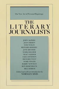 The Literary Journalists:  The New Art of Personal Reportage