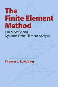 Finite Element Method: Linear Static And Dynamic Finite Element Analysis (Dover Civil and...