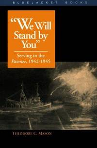 We Will Stand by You: Serving in the Pawnee, 1942-1945 (Bluejacket Books)