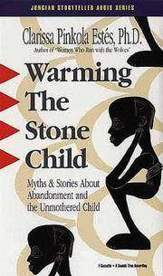 Warming the Stone Child: Myths and Stories About Abandonment and the Unmothered Child (Audio, Cassette). by Clarissa Pinkola Estés - 1992. - from Black Cat Hill Books and Biblio.com