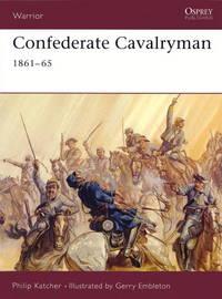 OSPREY WARRIOR 54: CONFEDERATE CAVALRYMAN 1861-65