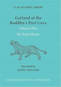 Garland of the Buddha's Past Lives (Volume 1) (Clay Sanskrit Library)