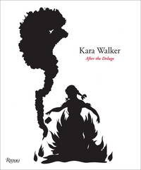 Kara Walker: After the Deluge