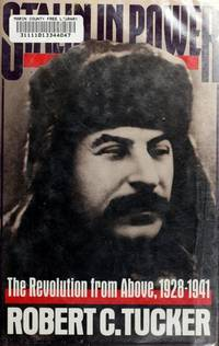 Stalin in Power: The Revolution from Above, 1928-1941 by  Robert C Tucker - Hardcover - 1990 - from First Choice Books and Biblio.com