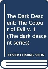 image of The Dark Descent: The Colour of Evil v. 1 (The Dark Descent Series)