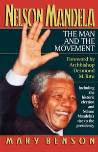 Nelson Mandela  The Man and the Movement