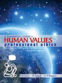 image of A Foundation Course in Human Values and Professional Ethics: Presenting a Universal Approach to Value Education-Through Self-Exploration (First Edition)