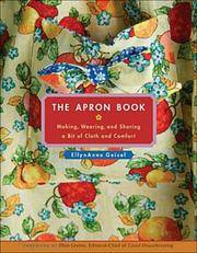 image of The Apron Book: Making, Wearing, and Sharing a Bit of Cloth and Comfort