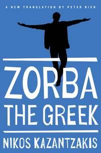image of Zorba the Greek: The Saint's Life of Alexis Zorba