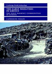 THE EARLY NEOLITHIC IN GREECE: THE FIRST FARMING COMMUNITIES IN EUROPE  (HB 2001) by PERLES C - Hardcover - U. S. EDITION - from HR ENGINEERS BOOKS and Biblio.com