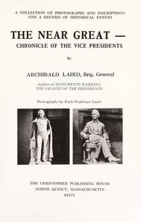 The Near Great: Chronicle of the Vice Presidents