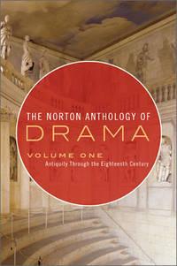 The Norton Anthology of Drama: Antiquity Through the Eighteenth Century, Vol. 1 (PB)
