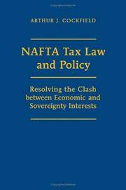 NAFTA TAX LAW AND POLICY  Resolving the Clash Between Economic and Sovereignty Interests