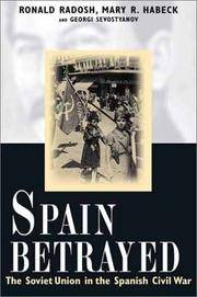 Spain Betrayed: The Soviet Union in the Spanish Civil War
