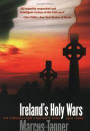 Ireland's Holy Wars: The Struggle for a Nation's Soul 1500-2000