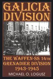 Galicia Division : The Waffen-SS 14th Grenadier Division 1943-1945