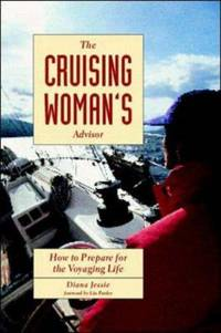 The Cruising Woman\'s Advisor: How to Prepare for the Voyaging Life