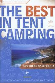 The Best in Tent Camping: Southern California: A Guide for Car Campers Who Hate RVs, Concrete...