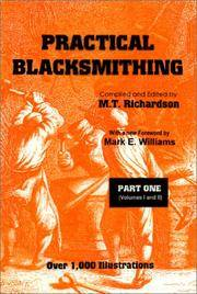 "image of Practical Blacksmithing: A Collection of Articles Contributed at Different Times by Skilled Workmen to the Columns of ""The Blacksmith and Wheel Wright"". 2 volumes (4 parts)"