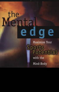 The Mental Edge: Maximize Your Sports Potential with the Mind-Body Connection.