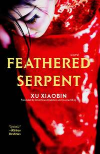 Feathered Serpent: A Novel by  Xu Xiaobin - Paperback - 2010-02-02 - from Brats Bargain Books (SKU: SKU000040740)