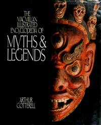 The Macmillan Illustrated Encyclopedia of Myths of Legends