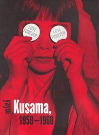 Love Forever: Yayoi Kusama, 1958-1968