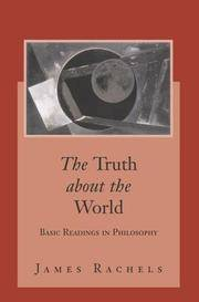 The Truth About the World: Basic Readings in Philosophy with PowerWeb: Philosophy