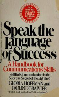 Speak the Language of Success : A Handbook for Communication Skills