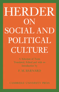 J. G. Herder on Social & Political Culture (Cambridge Studies in the History and Theory of Politics)