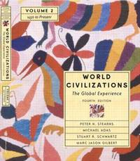 World Civilizations: The Global Experience, Volume II - 1450 To Present (Chapters 21-40) (4th Editio