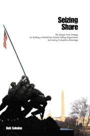 Seizing Share: The Semper Fortis Strategy for Building a World-Class Solution Selling...